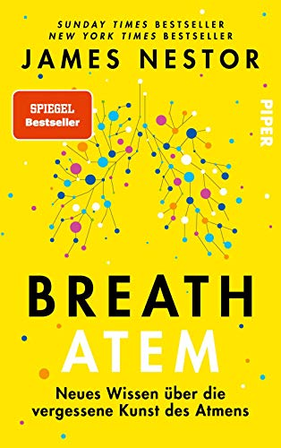 Breath - Atem: Neues Wissen über die vergessene Kunst des Atmens - Der New-York-Times-Bestseller