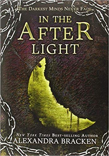 [1423157524] [9781423157526] In the Afterlight (A Darkest Minds Novel)-Hardcover