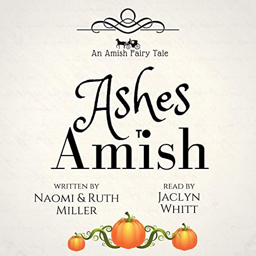 Ashes to Amish Audiobook By Naomi Miller, Ruth Miller cover art