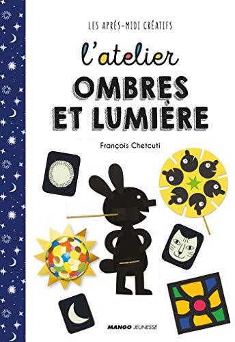 L'atelier ombres et lumière (Les après-midi créatifs) (French Edition)