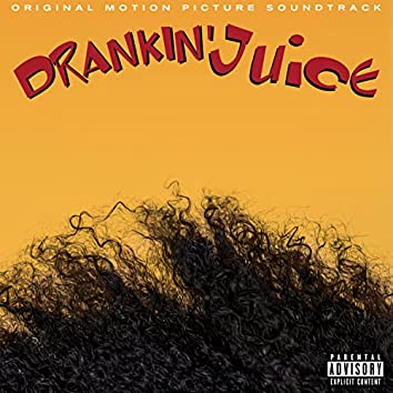 Drankin' Juice (Original Motion Picture Soundtrack)