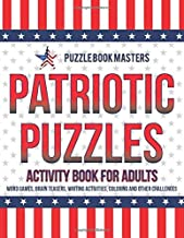 Patriotic Puzzles: Activity Book for Adults: Word Games, Brain Teasers, Writing Activities, Coloring and Other Challenges