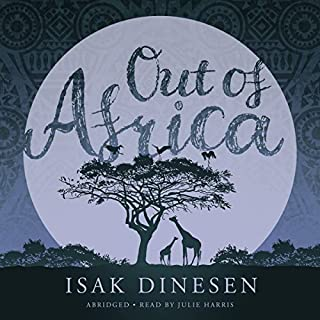 Out of Africa                   By:                                                                                                                                 Isak Dineson                               Narrated by:                                                                                                                                 Julie Harris                      Length: 2 hrs and 57 mins     1,245 ratings     Overall 4.2