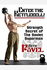 Enter the Kettlebell!: Strength Secret of the Soviet Supermen (English Edition) Format Kindle
