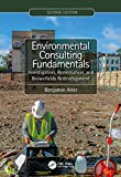 Environmental Consulting Fundamentals: Investigation, Remediation, and Brownfields Redevelopment, Second Edition (English Edition)
