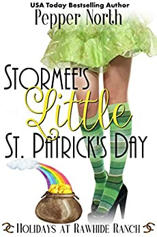 Stormee's Little St. Patrick's Day: A Holidays at Rawhide Ranch Novella by [Pepper North, Rawhide Authors]