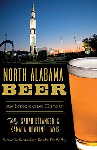 North Alabama Beer: An Intoxicating History (American Palate) (English Edition)