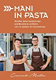 Mani in pasta: Ricette della tradizionale panificazione siciliana con un pizzico di innovazione (Italian Edition)