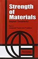 Strength of Materials, Part 2: Advanced Theory and Problems