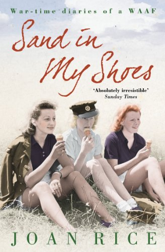Sand In My Shoes: Coming of Age in the Second World War: A WAAF's D