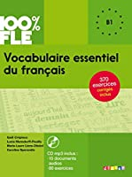 Vocabulaire Essentiel Du Francais NIV. B1 - Livre + CD (100% Fle)