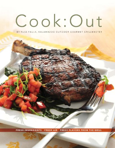 Cook:Out - Fresh Ingredients, Fresh Air, Fresh Flavors from the Grill by Russ Faulk (2010) Gebundene Ausgabe