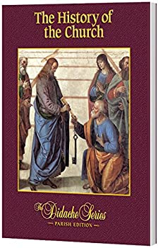 The History of the Church, Parish Edition - Book  of the Didache Series: Parish Edition