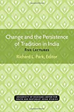 Change and the Persistence of Tradition in India: Five Lectures (Michigan Papers On South And Southeast Asia)