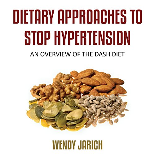 Dietary Approaches to Stop Hypertension audiobook cover art