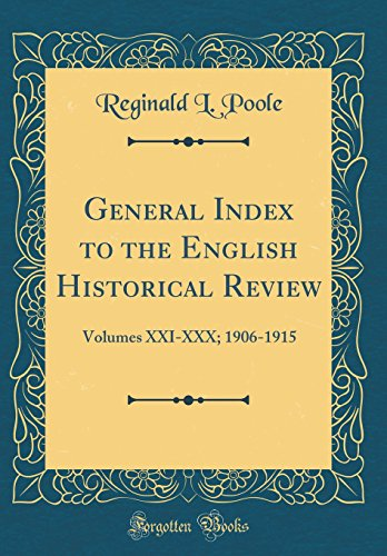General Index to the English Historical Review: Volumes XXI-XXX; 1906-1915 (Classic Reprint)