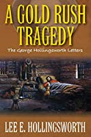 A Gold Rush Tragedy: The George Hollingsworth Letters