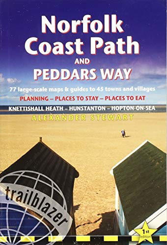 Norfolk Coast Path & Peddars Way (Trailblazer British Walking Guide) 75 Large-Scale Trail Maps & Guides to 33 Towns & Villages: Planning, Places to ... - Planning, Places to Stay, Places to Eat
