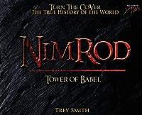Nimrod: The Tower of Babel by Trey Smith (Preflood to Nimrod to Exodus)