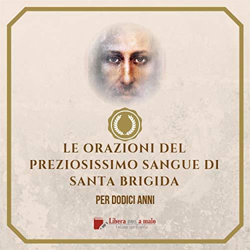 ORAZIONI DEL PREZIOSISSIMO SANGUE di Santa Brigida: da recitarsi per 12 anni