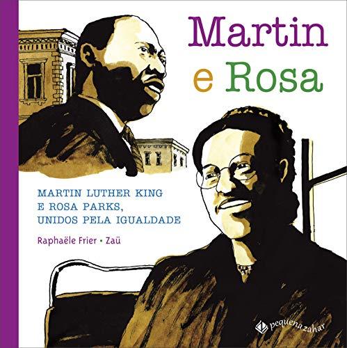Martin e Rosa: Martin Luther King e Rosa Parks, unidos pela igualdade