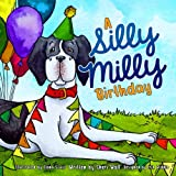 A Silly Milly Birthday: Celebrate a Special Day with a Really Big Dog! (The Silly Milly the Dane Collection)