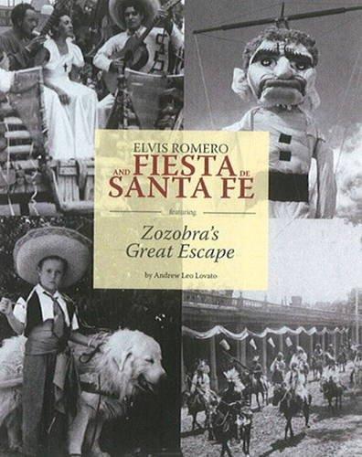 Elvis Romero and Fiesta De Santa Fe: Featuring Zozobra