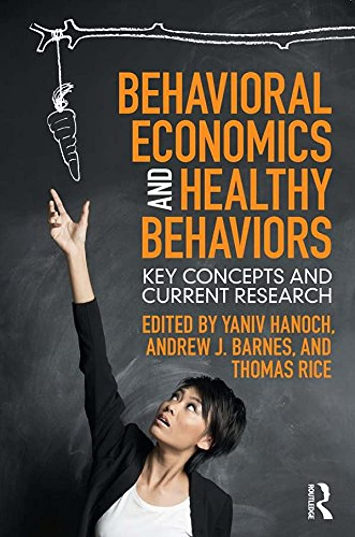 Behavioral Economics and Healthy Behaviors: Key Concepts and Current Research (English Edition)