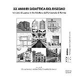 xx anni di didattica del disegno nei corsi di laurea in architettura dell'università di parma