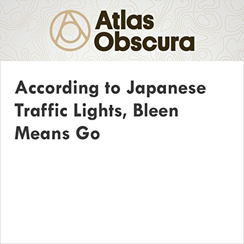 According to Japanese Traffic Lights, Bleen Means Go cover art