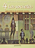 Biblioteca di scienze sociali. Per le Scuole superiori. La società (Vol. 4)...