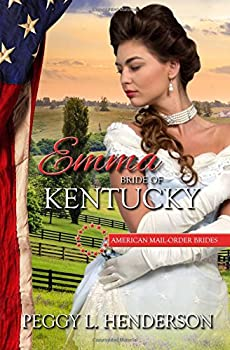 Emma: Bride of Kentucky - Book #15 of the American Mail-Order Brides