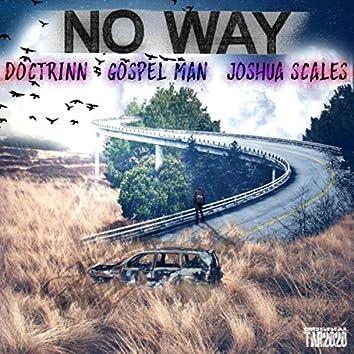 No Way (feat. Gospel Man & Joshua Scales)