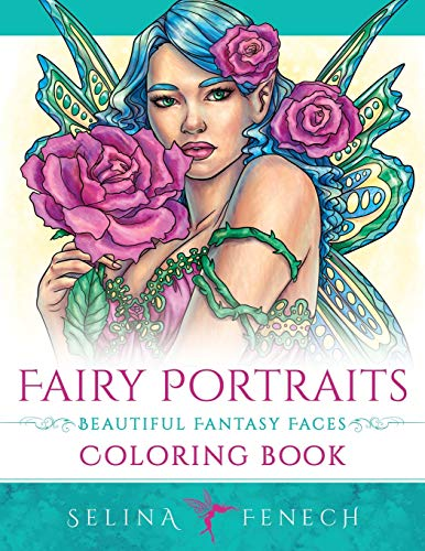 Fairy Portraits - Beautiful Fantasy Faces Coloring Book (Fantasy Coloring by Selina, Band 22)