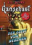 Gänsehaut - Der Geist von nebenan (Die Gänsehaut-Reihe, Band 3) - R.L. Stine