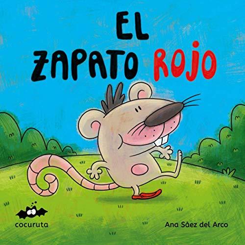 EL ZAPATO ROJO: ILUSTRACIONES A COLOR / TEXTO EN MAYÚSCULAS / A partir de 3 años