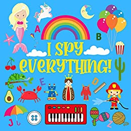 I Spy Everything: Ultimate Fun Educational Guessing Game For Kids Girls Boys ABC Question Answer Puzzle Learning Alphabet letters first Words Activity Book Picture Puzzle Riddles Book Birthday Gift by [Emma Smith]