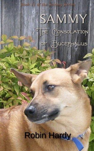 Sammy: The Consolation of Bucephalus: Book 11 of the Sammy Series (Volume 11)