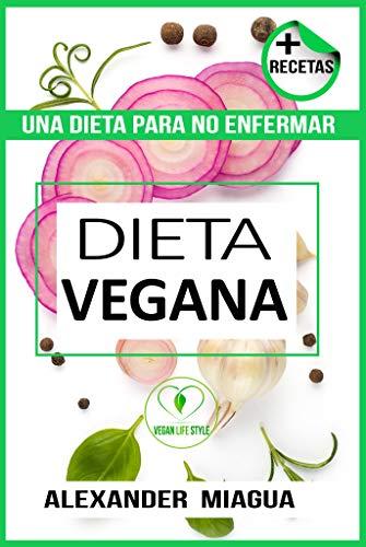 DIETA VEGANA ¿QUE COMEN LOS VEGANOS?: Recetas Veganas/ Recetas Vegetarianas/ Dieta Vegana Para Deportistas y personas normales