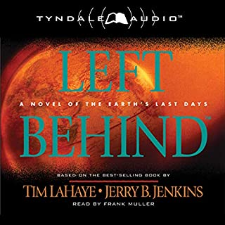 Left Behind     A Novel of the Earth's Last Days              By:                                                                                                                                 Tim LaHaye,                                                                                        Jerry B. Jenkins                               Narrated by:                                                                                                                                 Frank Muller                      Length: 2 hrs and 59 mins     217 ratings     Overall 3.6