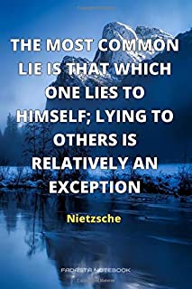 The most common lie is that which one lies to himself; lying to others is relatively an exception - Notebook Journal By Fa...