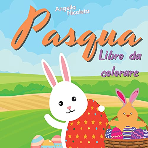 Pasqua Libro da colorare: per bambini dai 3 agli 8 anni   Uova di Pasqua, coniglietti
