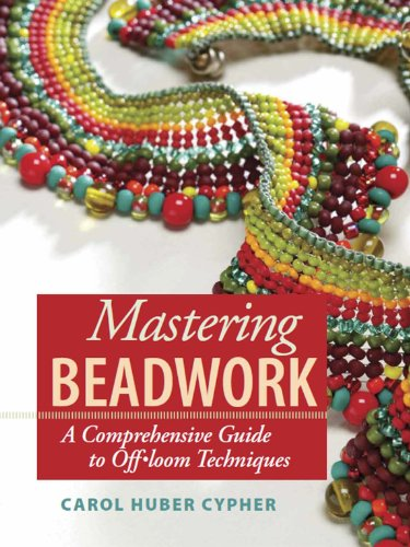 Compare Textbook Prices for Mastering Beadwork  ISBN 9781596680135 by Cypher, Carol