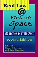 Real Law@Virtual Space: Communication Regulation in Cyberspace (Communication & Law)