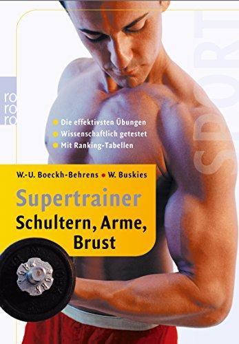 Supertrainer Schultern, Arme, Brust: Die effektivsten Übungen - Die besten Programme
