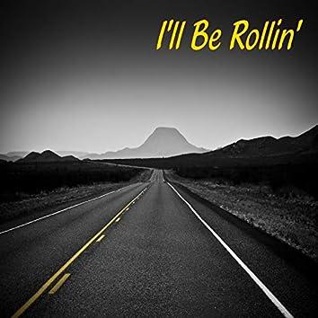 I'll Be Rollin'