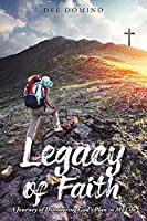 Legacy of Faith: A Journey of Discovering God's Plan in My Life