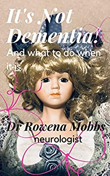It's not dementia!: And what to do when it is. by [Dr Rowena Mobbs]