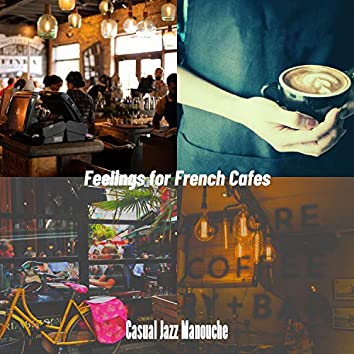 Feelings for French Cafes