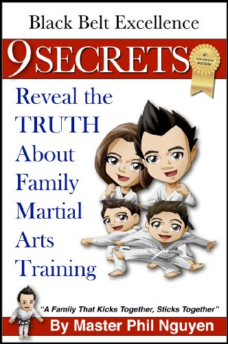 Black Belt Excellence: 9 SECRETS Reveal the Truth About Family Martial Arts Training (The Black Belt Excellence Series) (English Edition)
